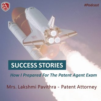 Success Stories – How I prepared for the Patent Agent Exam – Mrs. Lakshmi Pavithra