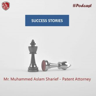 Success Stories – Mr. Muhammed Aslam Sharief on his Career as a Patent Attorney