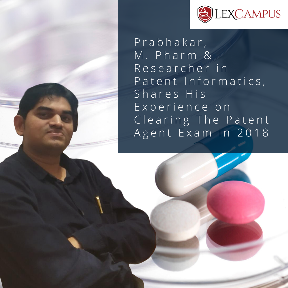 Prabhakar, M. Pharm & Researcher In Patent Informatics, Shares His Experience On Clearing The Patent Agent Exam in 2018